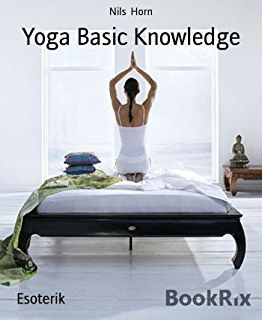 Lovely Yoga Basic Knowledge: Exercises, Stories, Meditation And Enlightenment. Yoga  For Beginners,