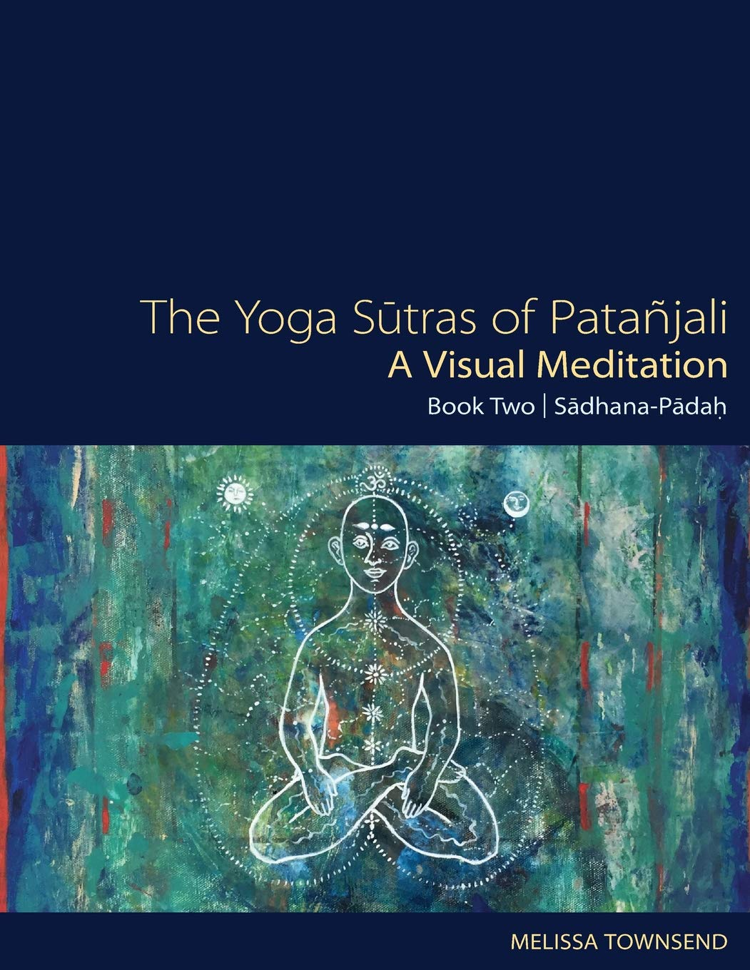 The Yoga Sutras of Patanjali - A Visual Meditation: Book Two ...