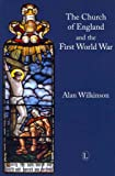 [(Church of England and the First World War)] [By (author) Alan Wilkinson] published on (January, 2014)