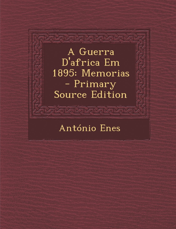 A Guerra D'africa Em 1895: Memorias (Portuguese Edition) ebook