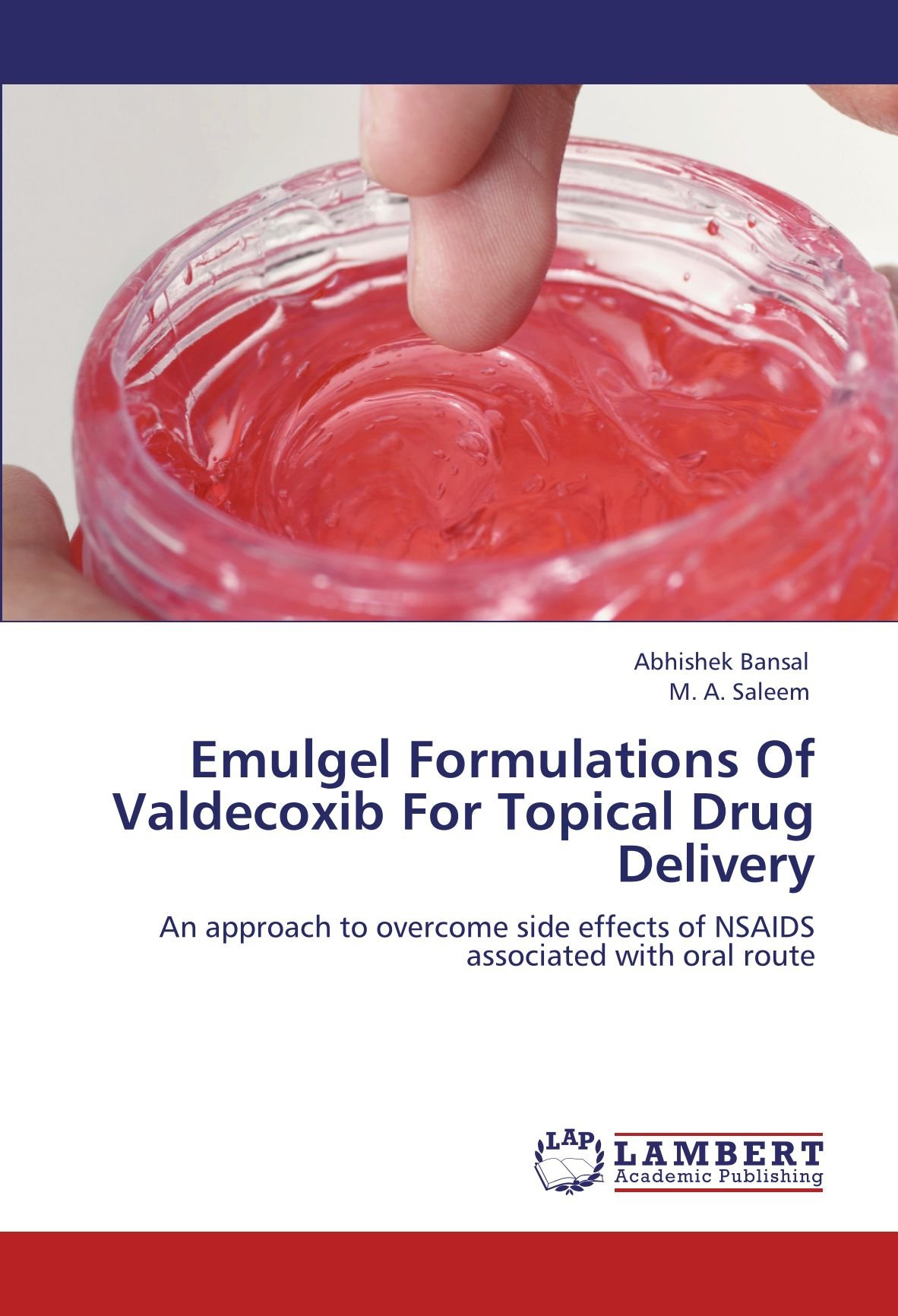 Emulgel Formulations Of Valdecoxib For Topical Drug Delivery: An approach  to overcome side effects of NSAIDS associated with oral route: Bansal,  Abhishek, Saleem, M. A.: 9783848445011: Amazon.com: Books