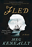 Fled: A Novel
