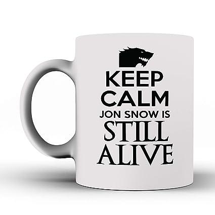 Amazon.com: Keep Calm Jon Snow is Still Alive - Funny Mug ...