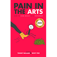 Pain in the Arts: How to earn money as a performer (English Edition)