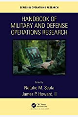 Handbook of Military and Defense Operations Research (Chapman & Hall/CRC Series in Operations Research) Kindle Edition