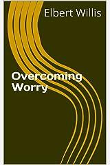 Overcoming Worry Kindle Edition