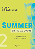 Summer - 1. Sulla mia pelle: Un'estate fino all'ultimo