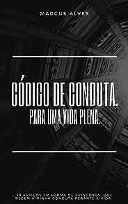 CÓDIGO DE HONRA.: PARA UMA VIDA PLENA. (2 Livro 1)