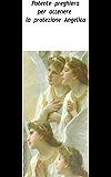 Potente preghiera per la  protezione angelica