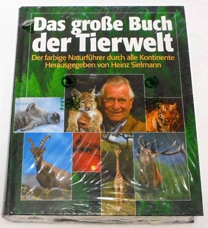 Das große Buch der Tierwelt. Der farbige Naturführer durch alle Kontinente