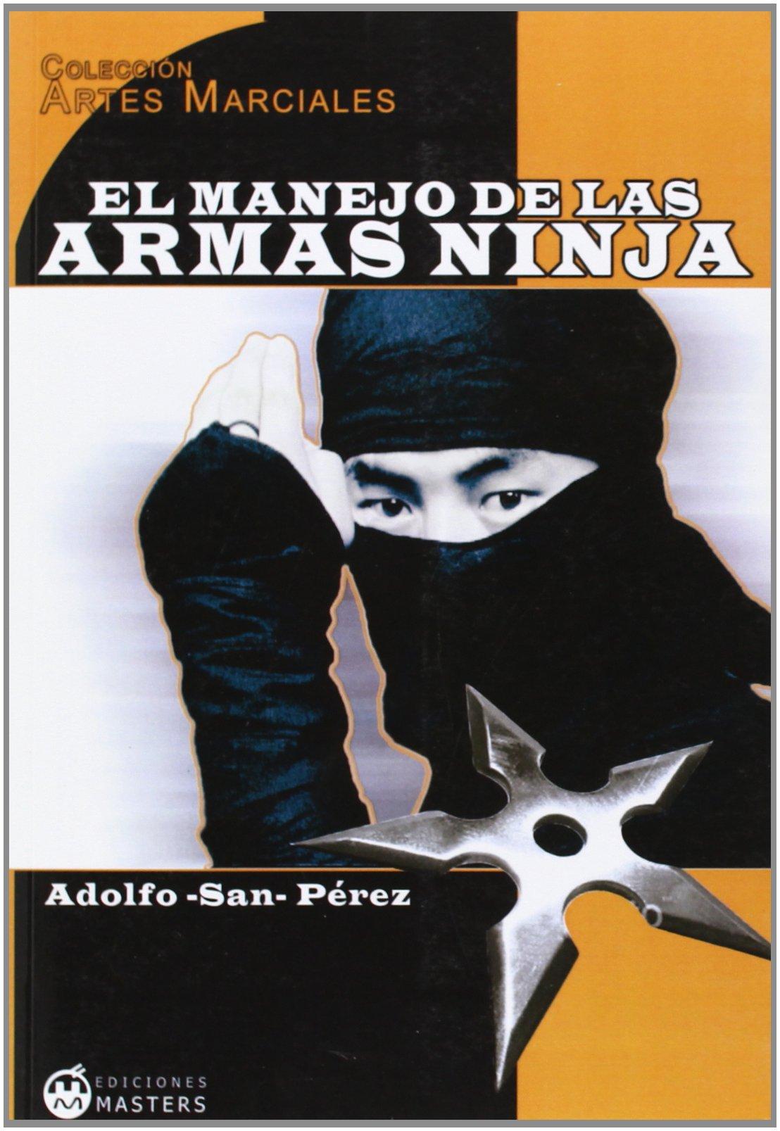 Manejo de las Armas ninja, el: Amazon.es: Adolfo San Eprez ...