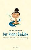 Der kleine Buddha entdeckt die Kraft der Veränderung