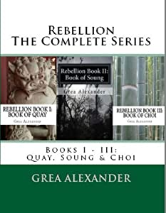 Rebellion: The Complete Series: Books I - III: Quay, Soung & Choi