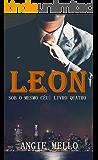 Leon (Sob o Mesmo Céu Livro Livro 4)