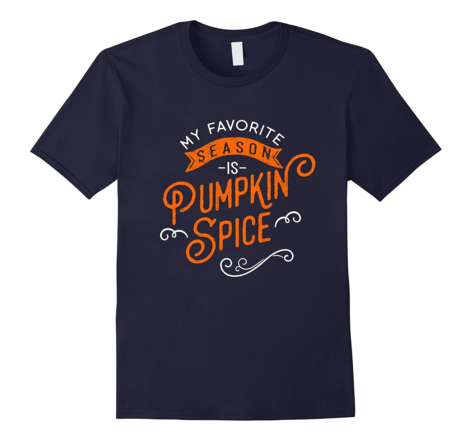 My Favorite Season is Pumpkin Spice Shirt-FL