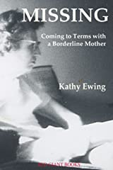 Missing: Coming to Terms with a Borderline Mother