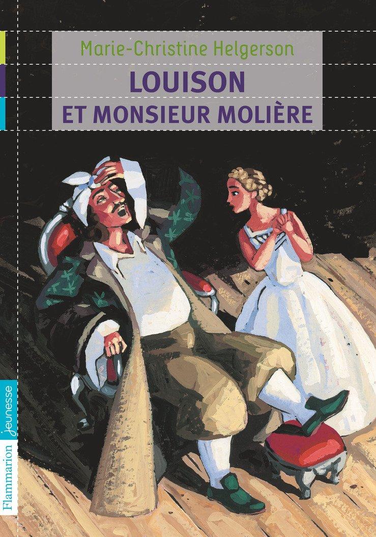 Louison et monsieur Molière (Anglais) Poche – 25 août 2010 M-C Helgerson Editions Flammarion 2081241951 French