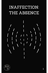 Inaffection: The Absence: A Screenplay (The DSU Book 1) Kindle Edition