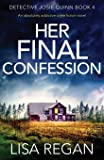 Her Final Confession: An absolutely addictive crime fiction novel