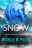 Snow: A Qurilixen World Novella: Intergalactic Dating Agency (Galaxy Alien Mail Order Brides Book 6)