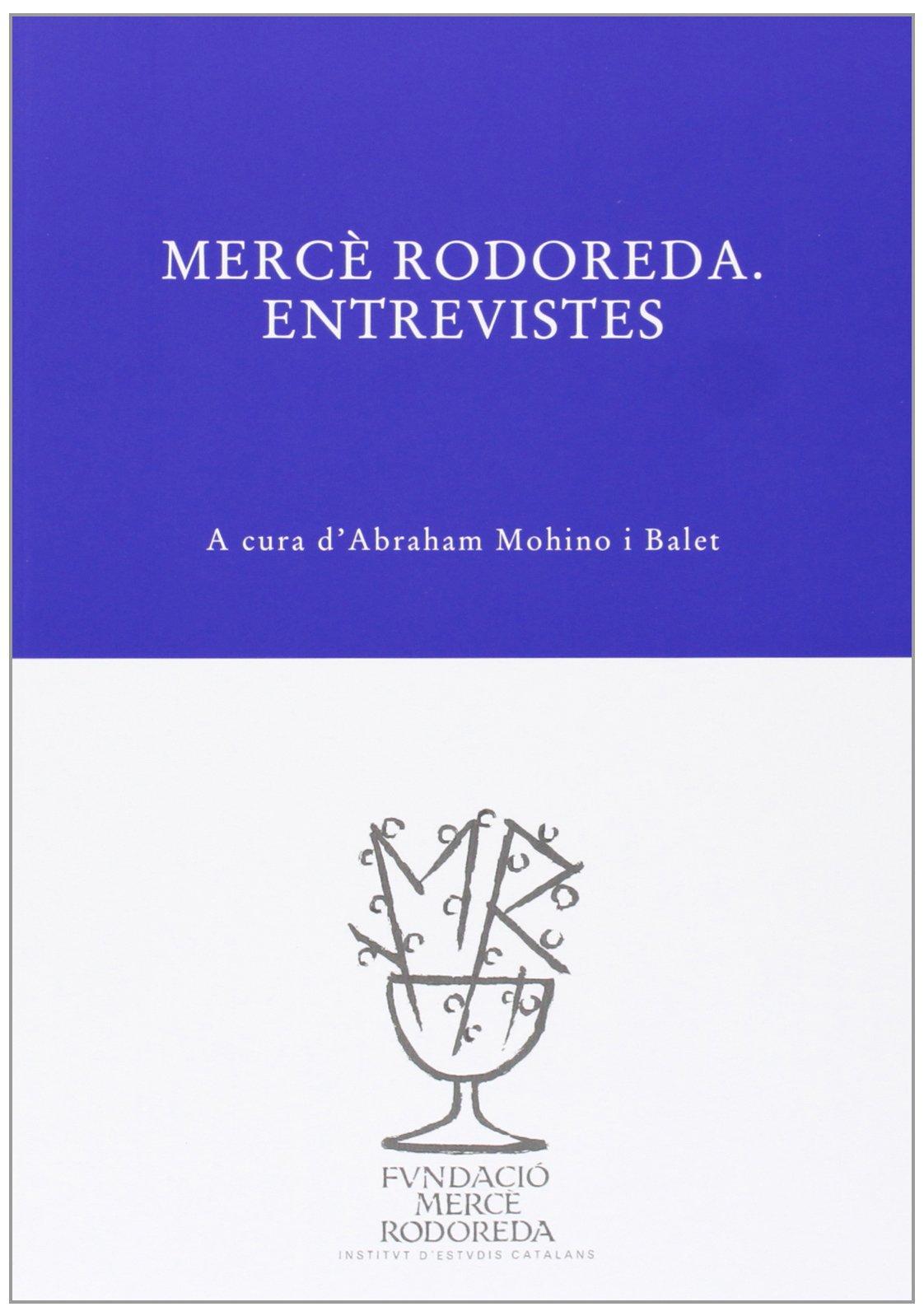 Mercè Rodoreda. Entrevistes: 5 (Arxiu Mercè Rodoreda): Amazon.es ...