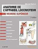 Anatomie De L'appareil Locomoteur: Membre Supérieur (French Edition)