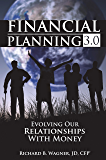 Financial Planning 3.0: Evolving Our Relationships with Money
