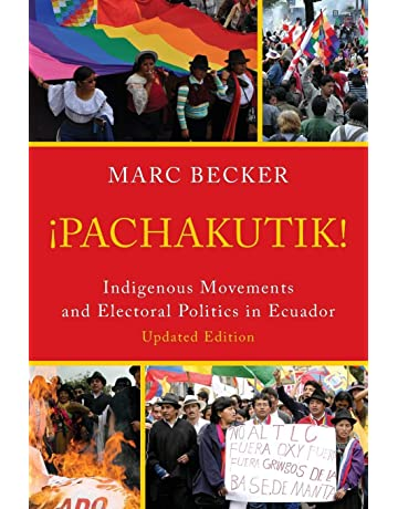 Pachakutik: Indigenous Movements And Electoral Politics In Ecuador (Critical Currents In Latin American Perspective