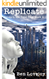 Replicate: Beneath the Steel City: Book 2