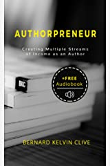 Authorpreneur: Creating Multiple Streams of Income as An Author Kindle Edition