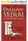 The Unhappy Medium: A Supernatural Comedy. Book 1 (English Edition)