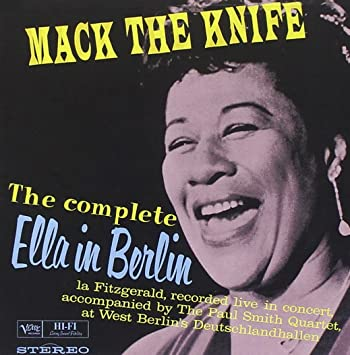 Mack The Knife The Complete Ella In Berlin Music