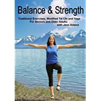 Balance & Strength Exercises for Seniors: 9 Practices, with Traditional Exercises, Tai Chi, Yoga & Dance Based Movements.