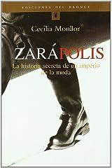 Zarapolis: La Historia Secreta De Un Imperio De La Moda Paperback