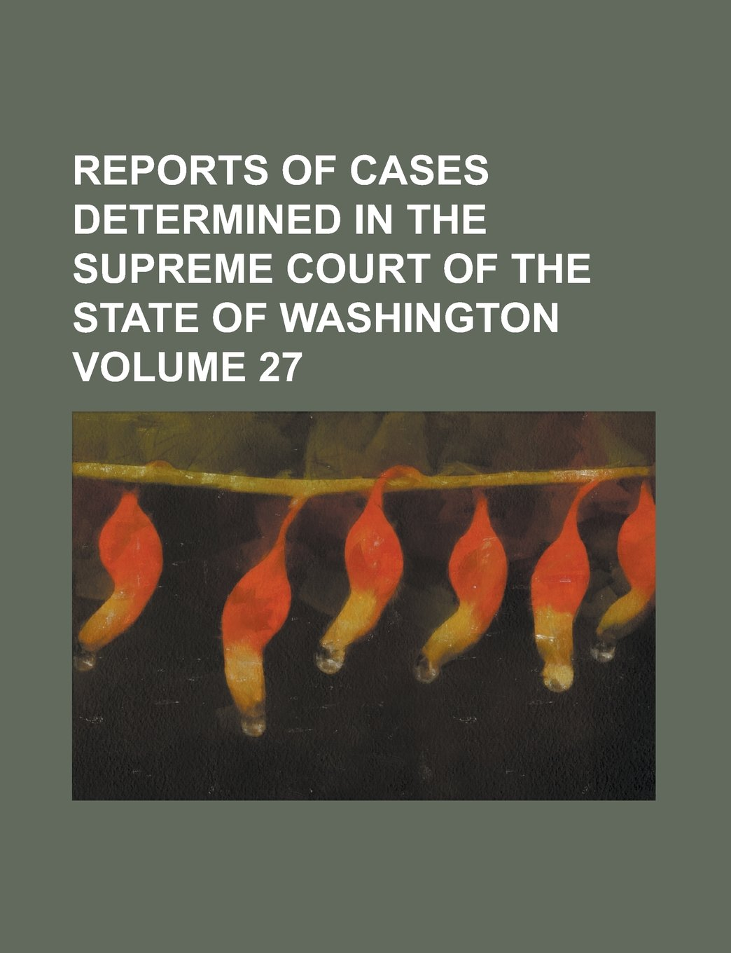 Download Reports of cases determined in the Supreme Court of the state of Washington Volume 27 pdf