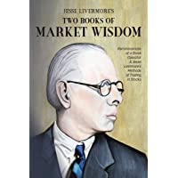 Jesse Livermore's Two Books of Market Wisdom: Reminiscences of a Stock Operator & Jesse Livermore's Methods of Trading…