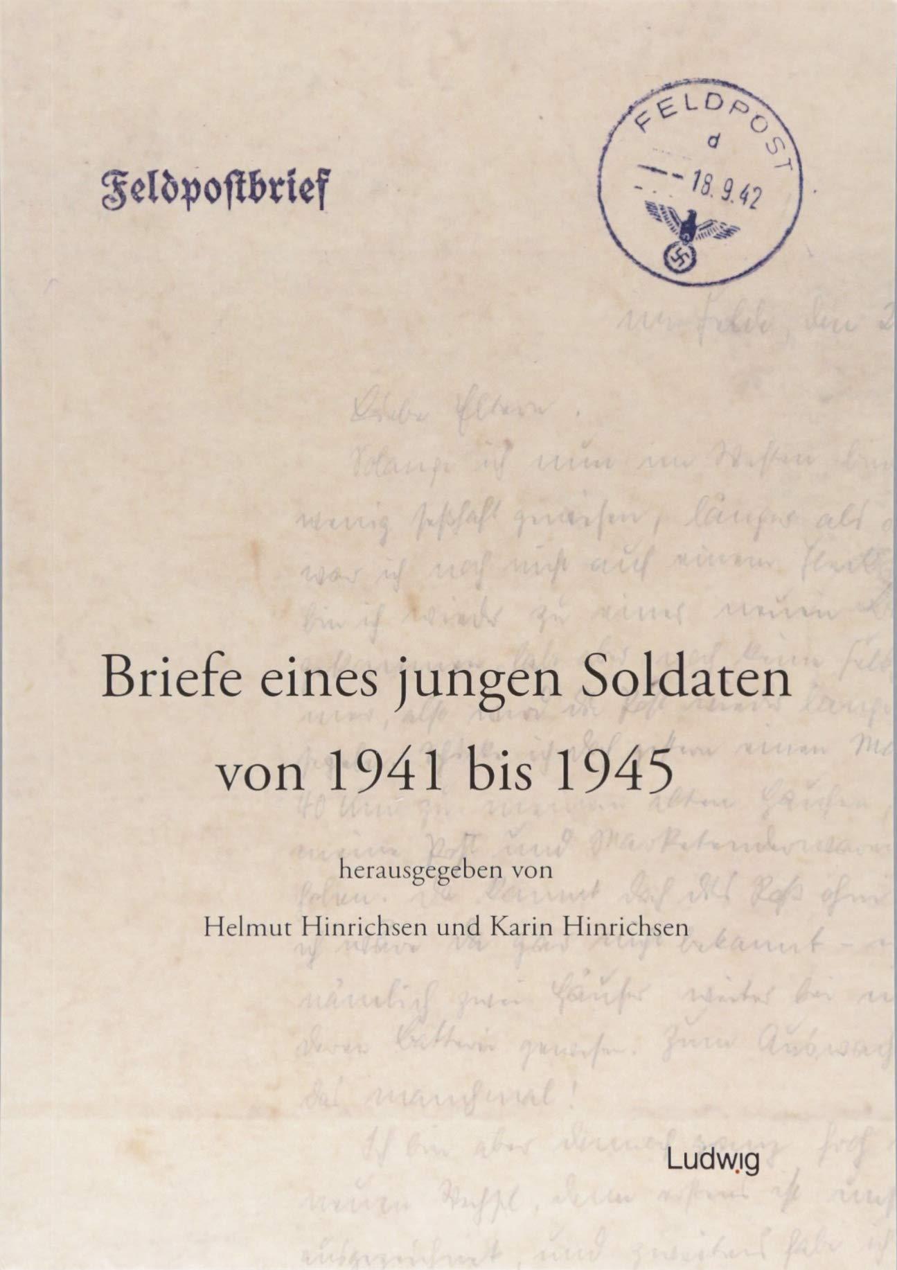 Briefe eines jungen Soldaten von 1941 bis 1945