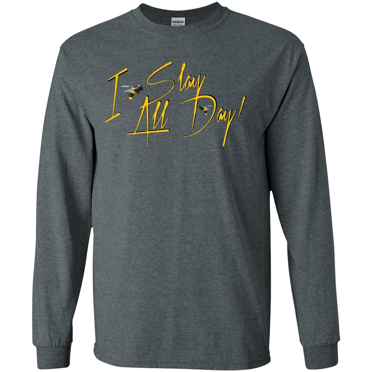 I Slay All Day - Cause I Slay Long Sleeves Tshirt