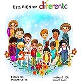 Está BIEN ser diferente : Un libro infantil ilustrado sobre la diversidad y la empatía