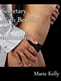 Secretary With Benefits for the Billionaire (English Edition)