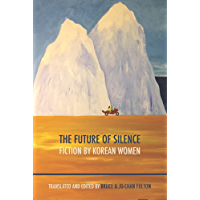 The Future of Silence: Fiction by Korean Women (English Edition)