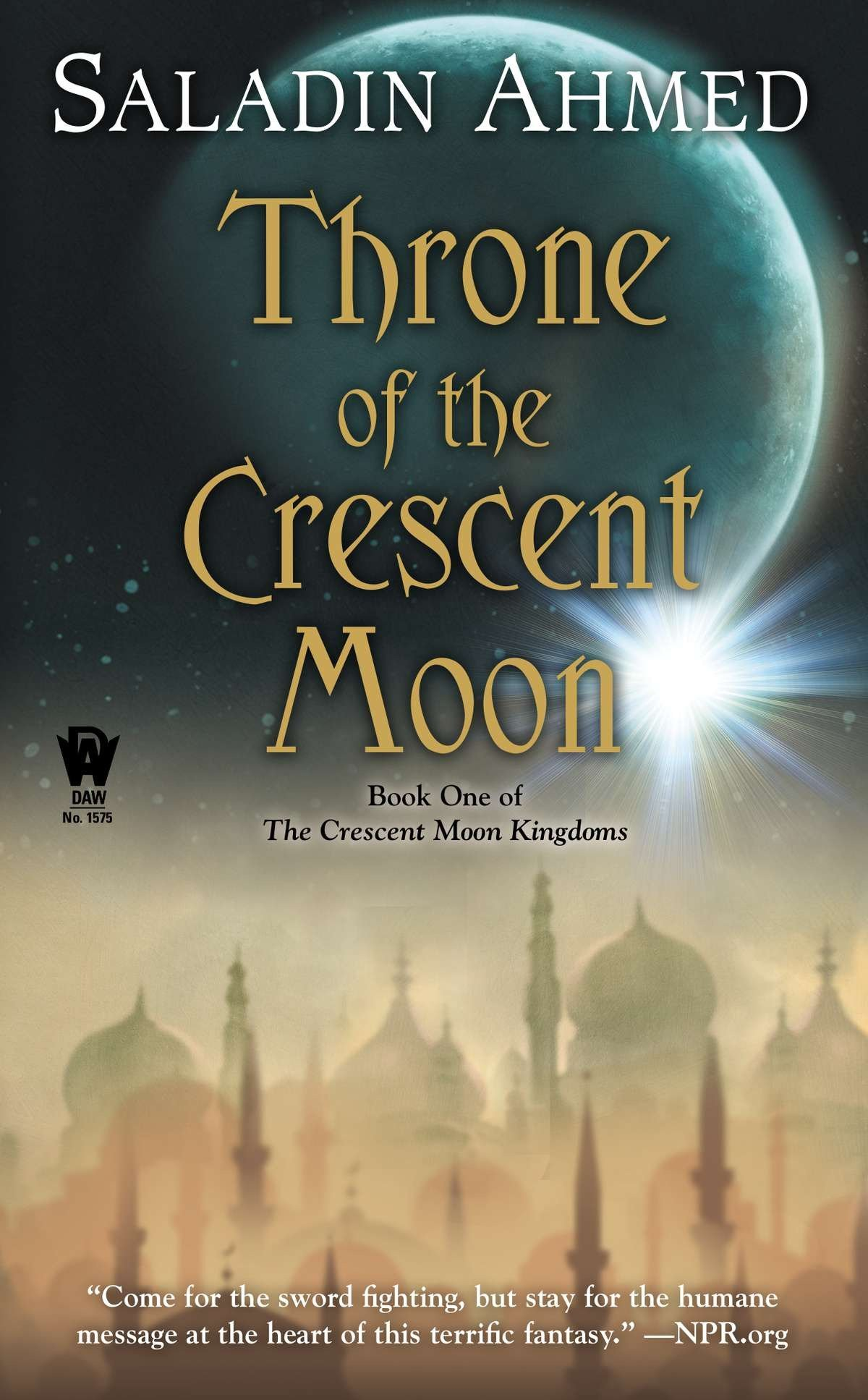 Throne of the Crescent Moon (Crescent Moon Kingdoms, Band 1)