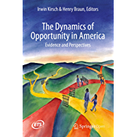 The Dynamics of Opportunity in America: Evidence and Perspectives (English Edition)