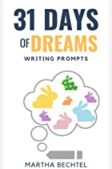 31 Days of Dreams: Writing Prompts (31 Days of Writing Prompts Book 13) Kindle Edition