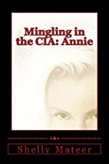 Mingling in the CIA: Annie Kindle Edition