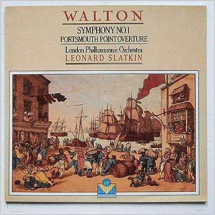 Symphony No. 1 / Portsmouth Point Overture - Sir William Walton / The London Philharmonic Orchestra, Leonard Slatkin LP