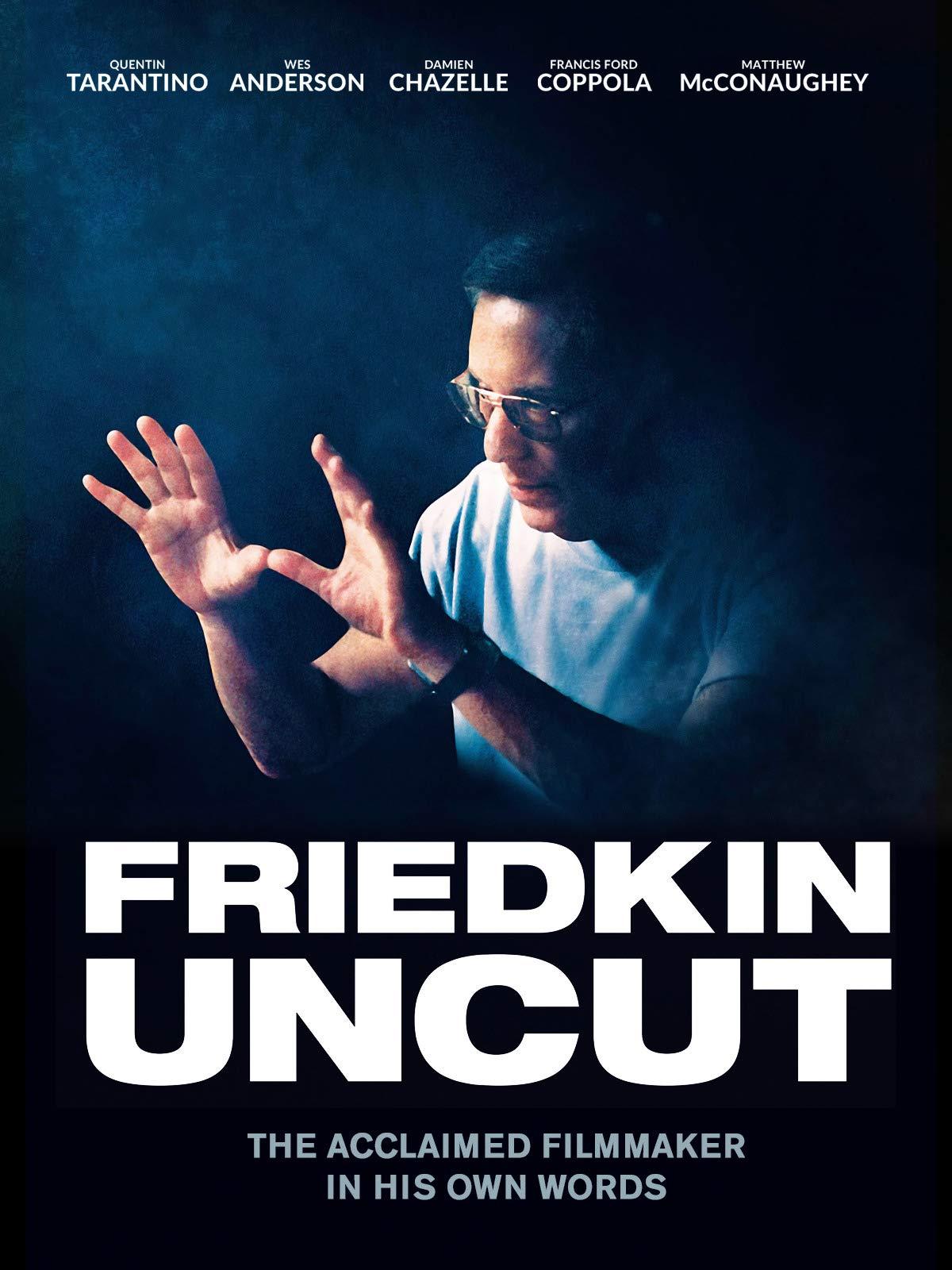 Friedkin Uncut on Amazon Prime Video UK