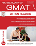 GMAT Critical Reasoning (Manhattan Prep GMAT Strategy Guides Book 6)