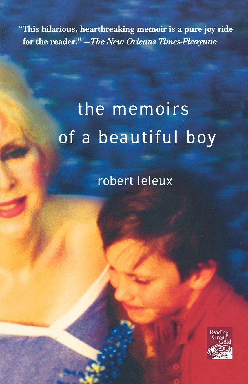 The Memoirs of a Beautiful Boy: Robert Leleux: 9780312361693: Amazon.com:  Books