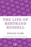 The Life of Bertrand Russell (Bloomsbury Reader)